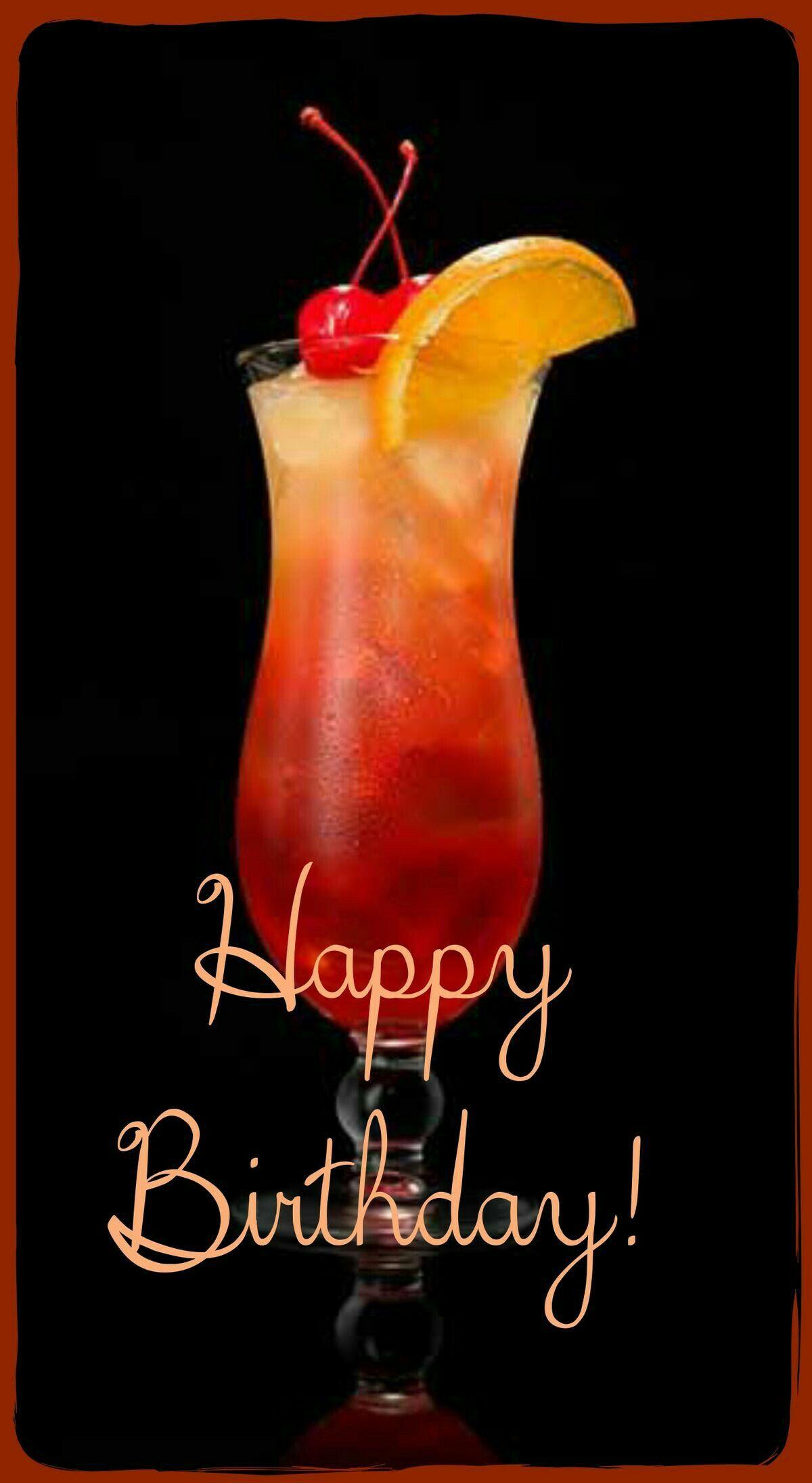 Pin By Lastenia Vera Nieves On Happy Birthday Happy Birthday Drinks Happy Birthday Cocktail Birthday Cocktails