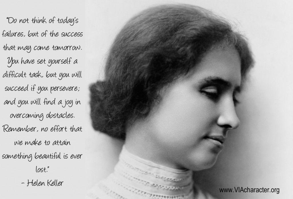Helen Keller Taught Us About Believing In Strengths Helen Keller