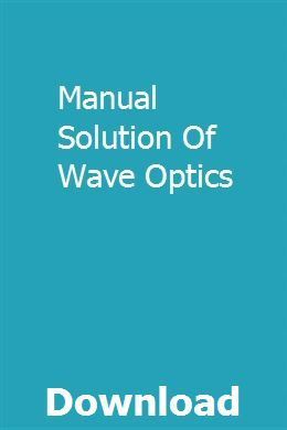 Manual Solution Of Wave Optics | College physics, Wave ...