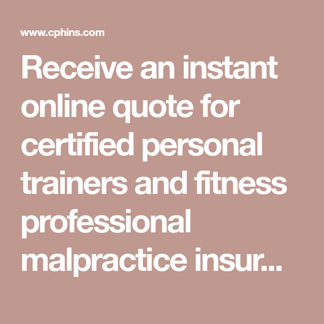 Receive An Instant Online Quote For Certified Personal Trainers And Fitness Professional Malpr With Images Fitness Professional Wellness Fitness Certified Personal Trainer