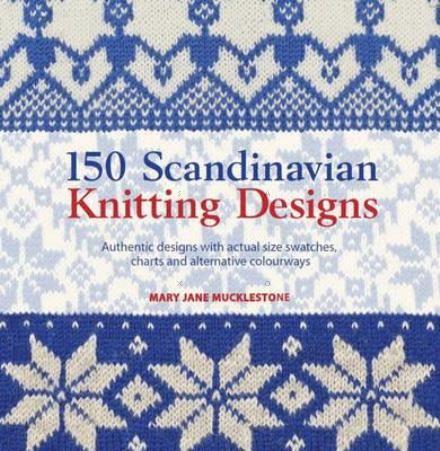 150 Scandinavian Knitting Designs Norwegian Knitting Knitting Books Knitting Designs