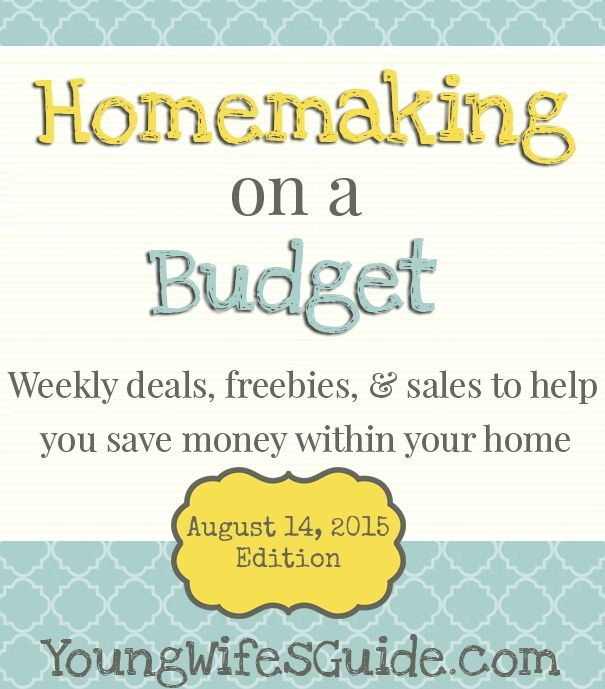 Homemaking on a Budget – Weekly Deals & Sales – August 14, 2015