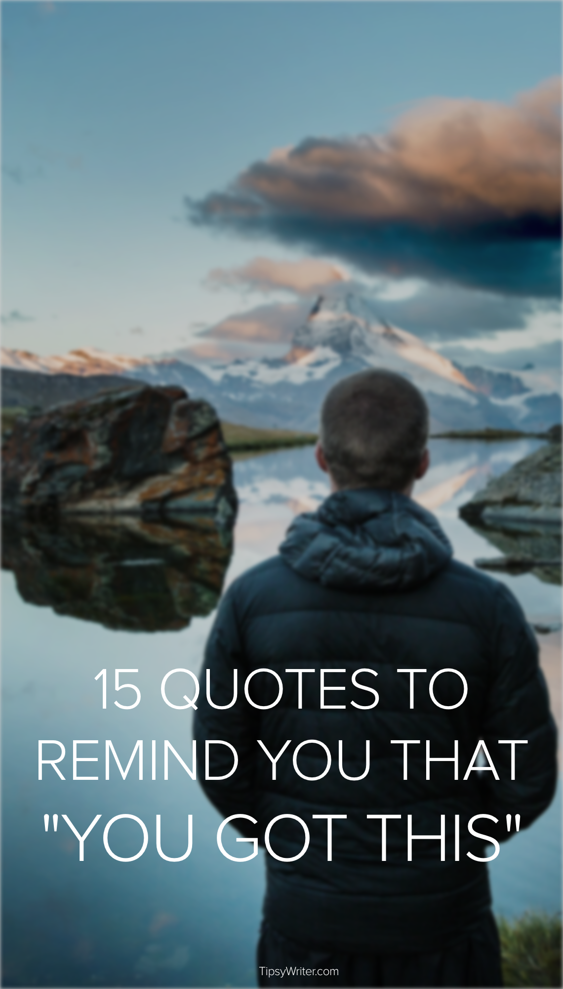 15 Quotes To Remind You That YOU