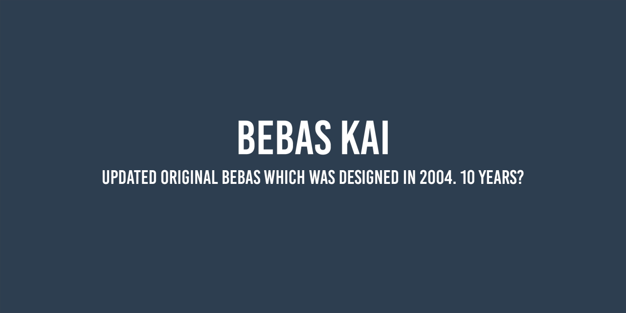 Bebas Kai is free font which is licensed under the SIL Open Font