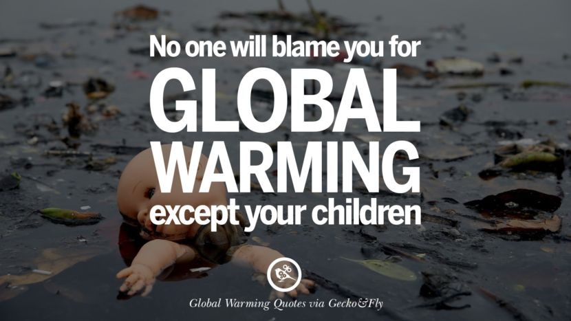 60 Global Warming Quotes About Carbon Dioxide Greenhouse Gases And Adorable Global Warming Quotes