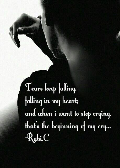 When You Try To Be Strong But Tears Cant Stop Tears Crying Things I Want