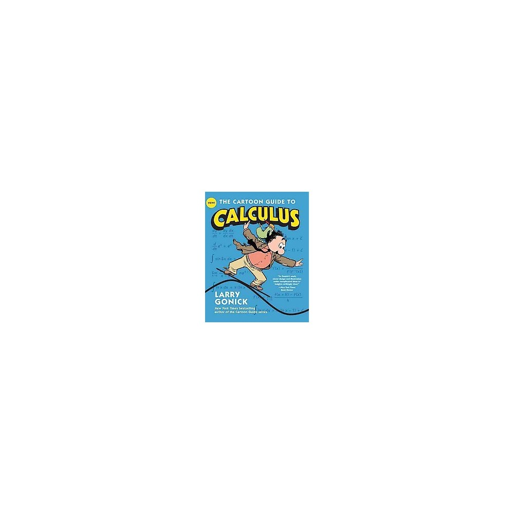 The Cartoon Guide to Calculus ( Cartoon Guides) (Paperback)