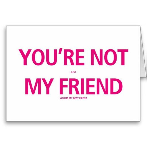 You're not just my friend Valentines Day Card | Zazzle.