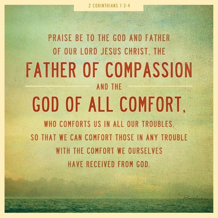 2 Corinthians 1 3 4 The God Of All Comfort And Compassion Comforts