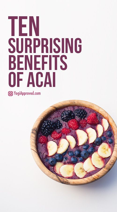 10 Surprising Benefits of Acai