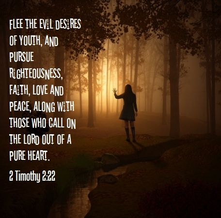 2 Timothy 2:22.
