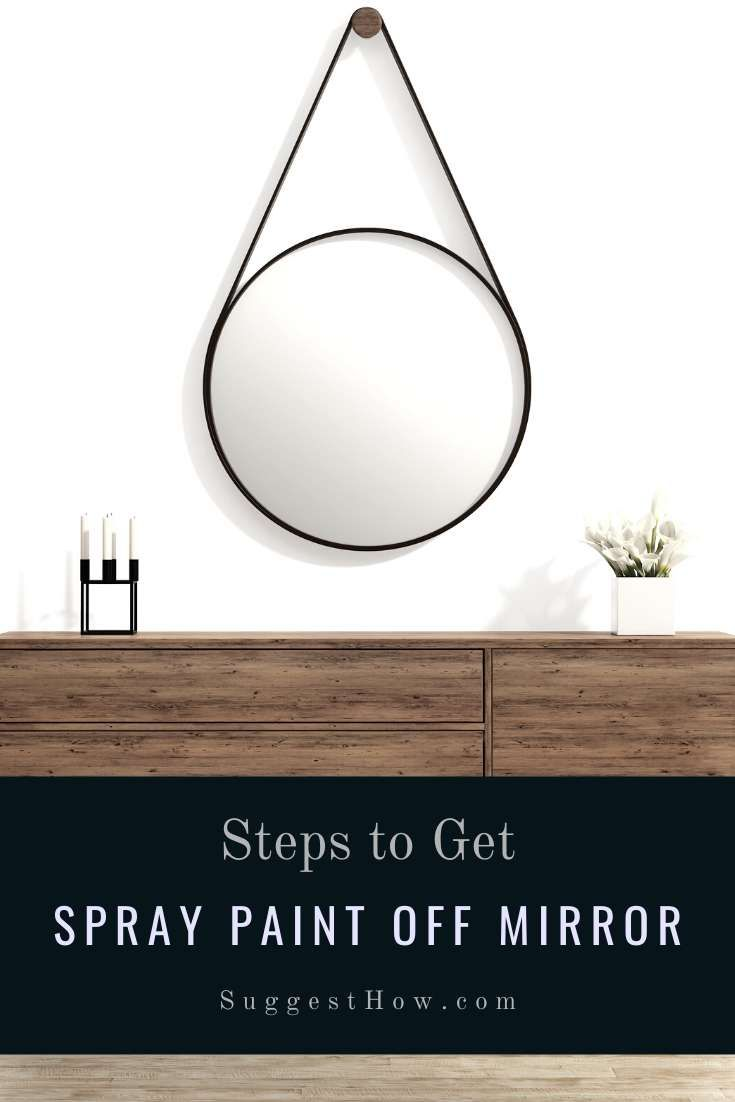 How To Get Spray Paint Off Mirror 7 Easy Methods How To Clean Mirrors Mirror Paint Remover