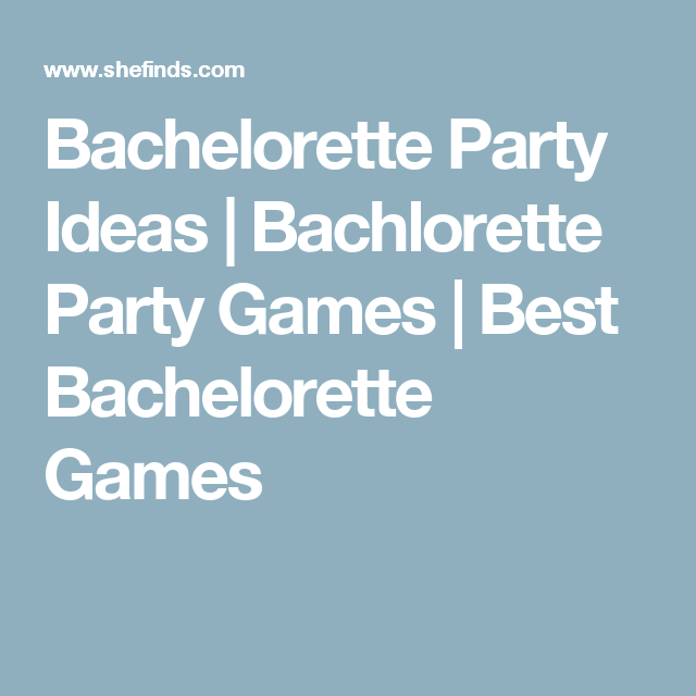 bachelorette party ideas bachlorette party games best