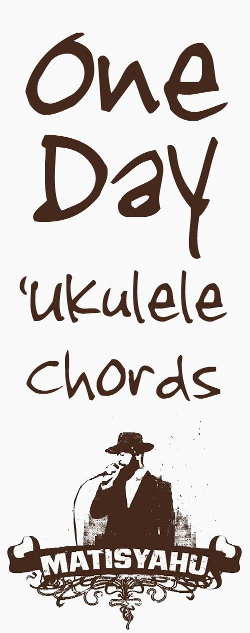 One Day Ukulele Chords By Matisyahu Reggae Guitars And Ukulele Songs