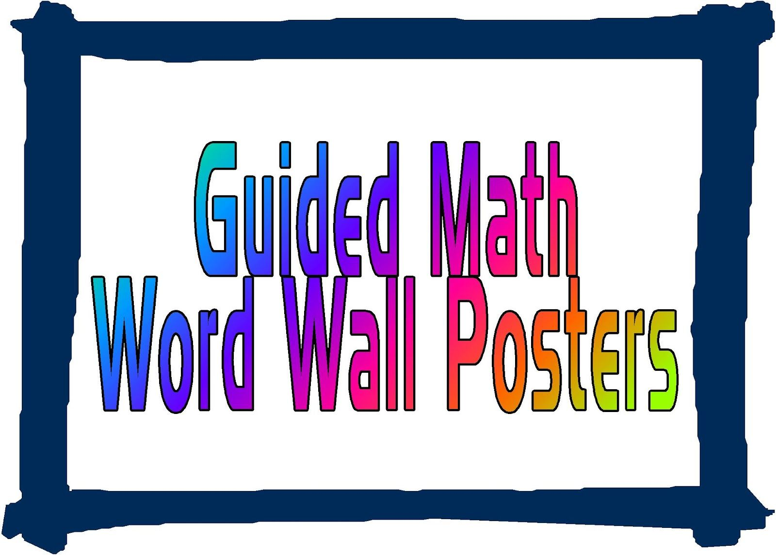 Guided Math: Word Wall Posters  Created By: Mary Mueller  http://www.guided-math.com/