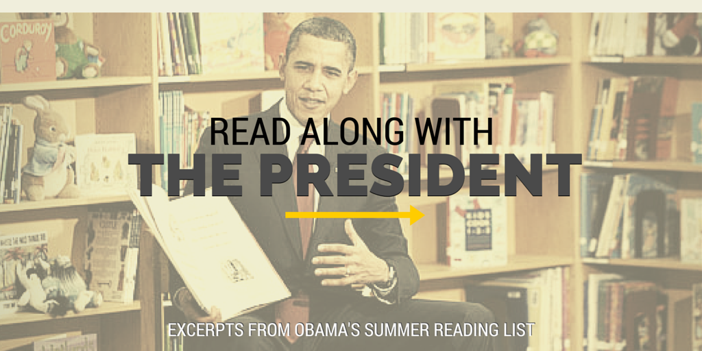 Obama's Summer Reading List - Read What the President is Reading - 6 Books from Barack Obama's Summer reading list, with links to excerpts from each book.