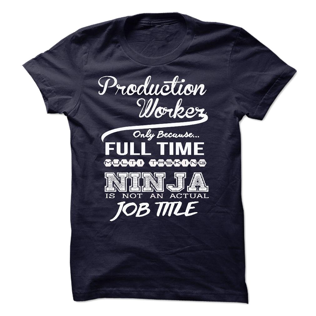 Production Worker only because full time multitasking T Shirt, Hoodie, Sweatshirts - tshirt design #Polo #TeeShirts