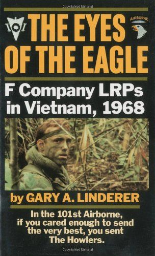 Eyes of the Eagle: F Company LRPs in Vietnam, 1968.  #VietnamWarMemories