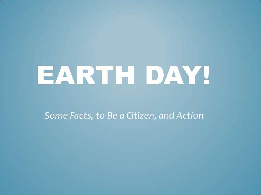 Earth Day Presentation By Colemanprofesor Via Slideshare