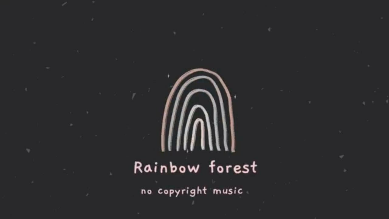 Daily Cute Bgm No Copyright Rainbow Forest Happy Cute Sweet Background Music In 2021 Copyright Music Rainbow Music