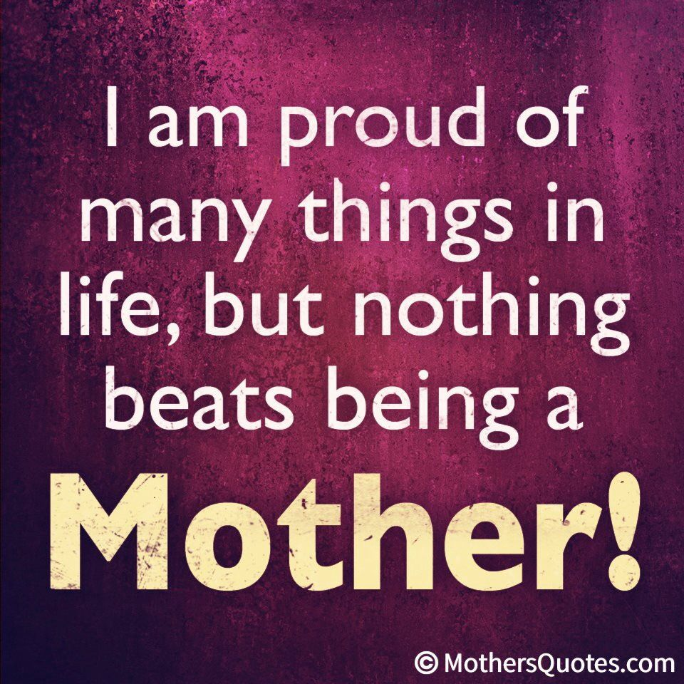 I Love Being A Mommy Quotes Nothing Beats Being A Mother  She Calls Me Mom  Pinterest