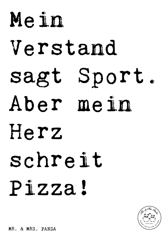 Spruch Mein Verstand Sagt Sport Aber Mein Herz Schreit Pizza Spruche