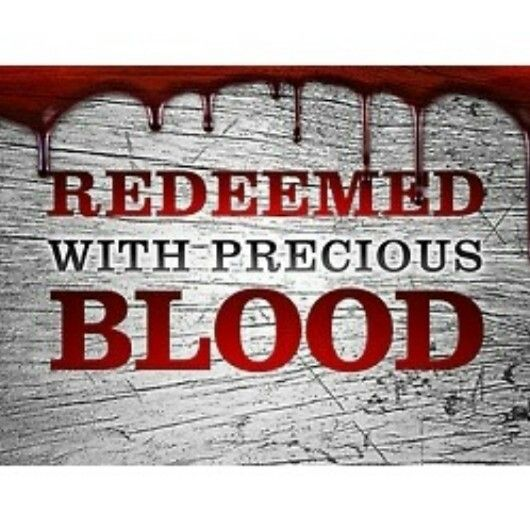 .JESUS REDEEMED US WITH HIS BLOOD..HE BECAME OUR LAMB OF GOD..OBEY ACTS 2:38.....HIS BLOOD IS PRECIOUS BLOOD....