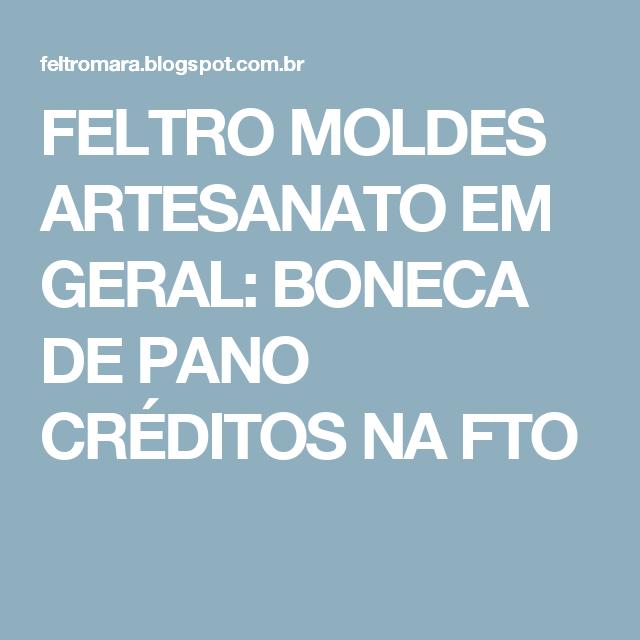FELTRO MOLDES ARTESANATO EM GERAL: BONECA DE PANO CRÉDITOS NA FTO