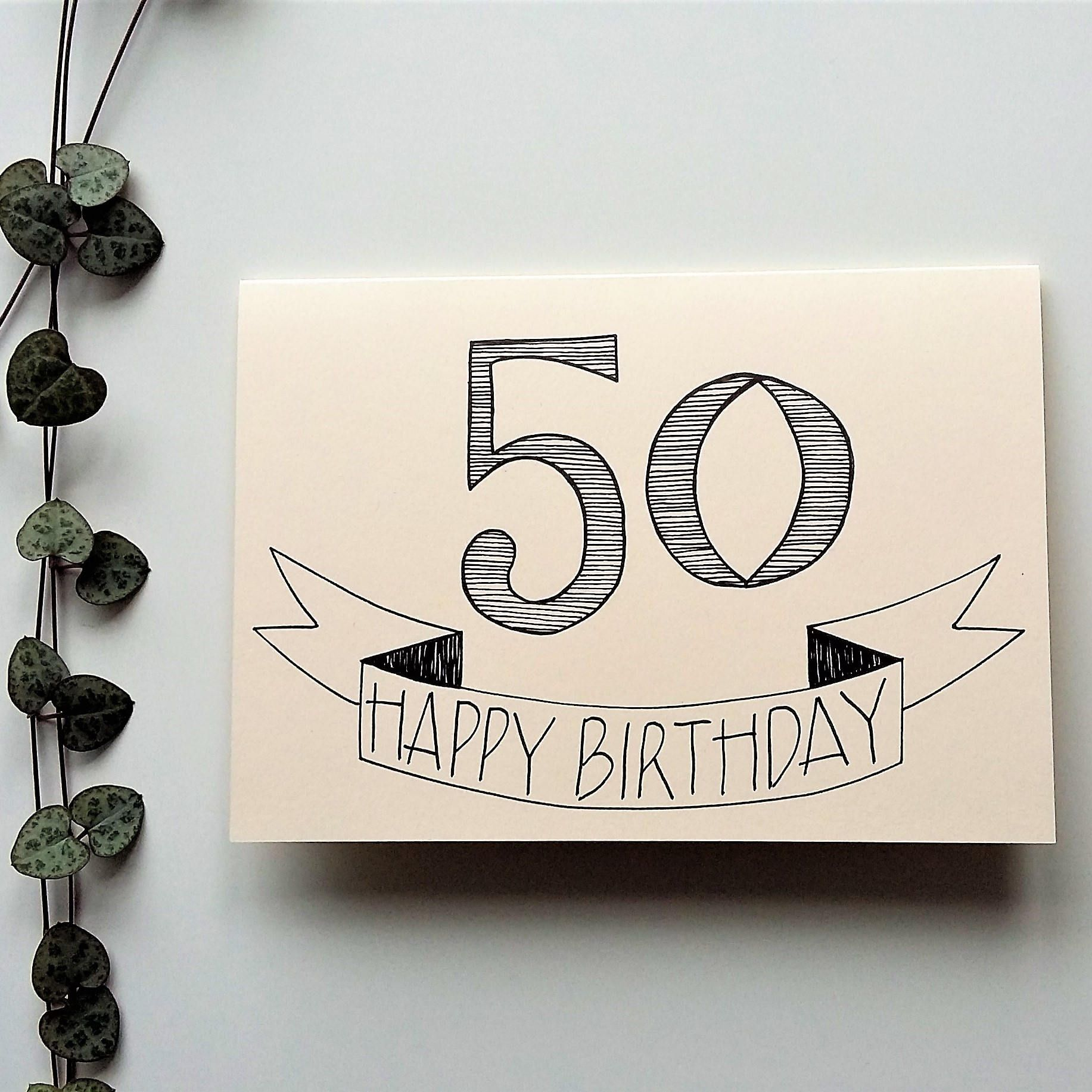 50th Birthday Card A6 Hand Drawn Birthday Card Handmade Hand Drawn Cards By Beck S Creative Birthday Card Drawing 50th Birthday Cards Birthday Cards For Men
