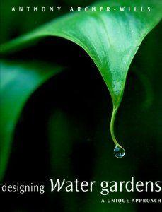 75c13fb2667b9db9bd9289610176525e - Anthony Archer Wills Designing Water Gardens