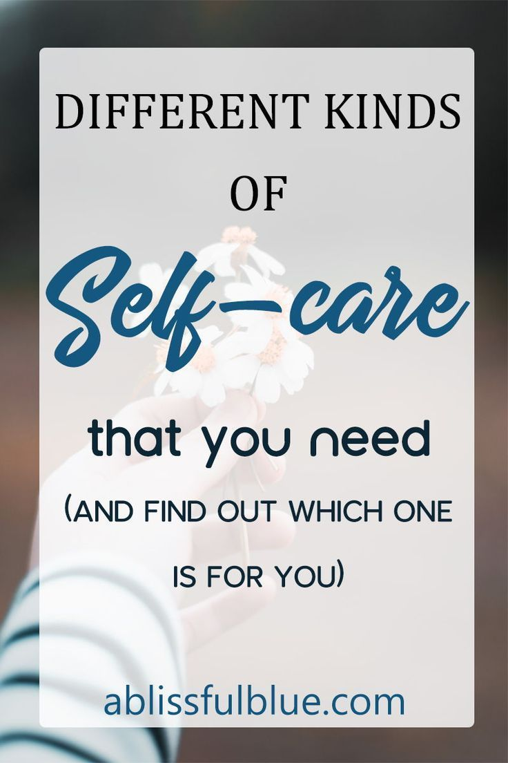 The Main Types Of Selfcare You Need Self care