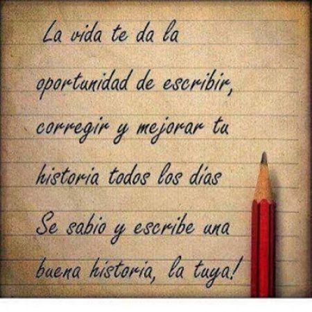 La vida te da la oportunidad de escribir...