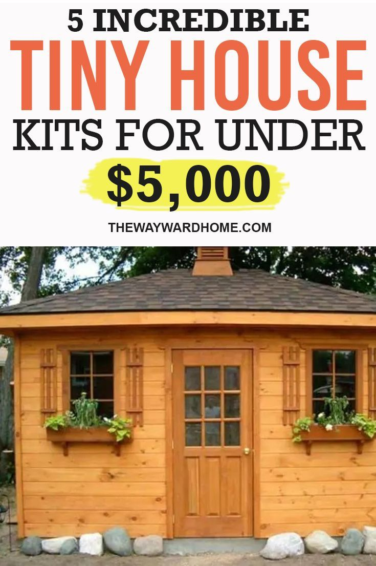 5 Incredible tiny house kits for under 5 000 in 2022