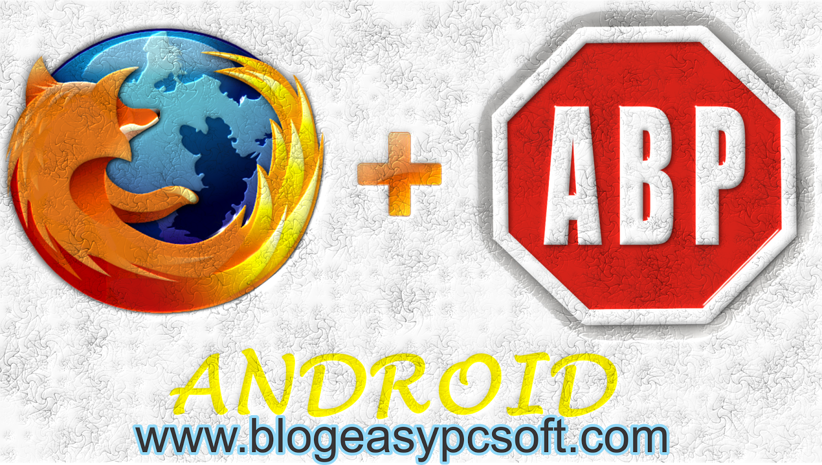 How to block ads in firefox (Android) | EASY PC SOFT