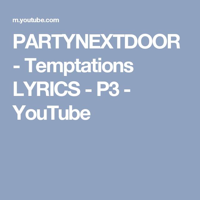 Partynextdoor temptations lyrics p3 youtube music partynextdoor temptations lyrics p3 youtube stopboris Images