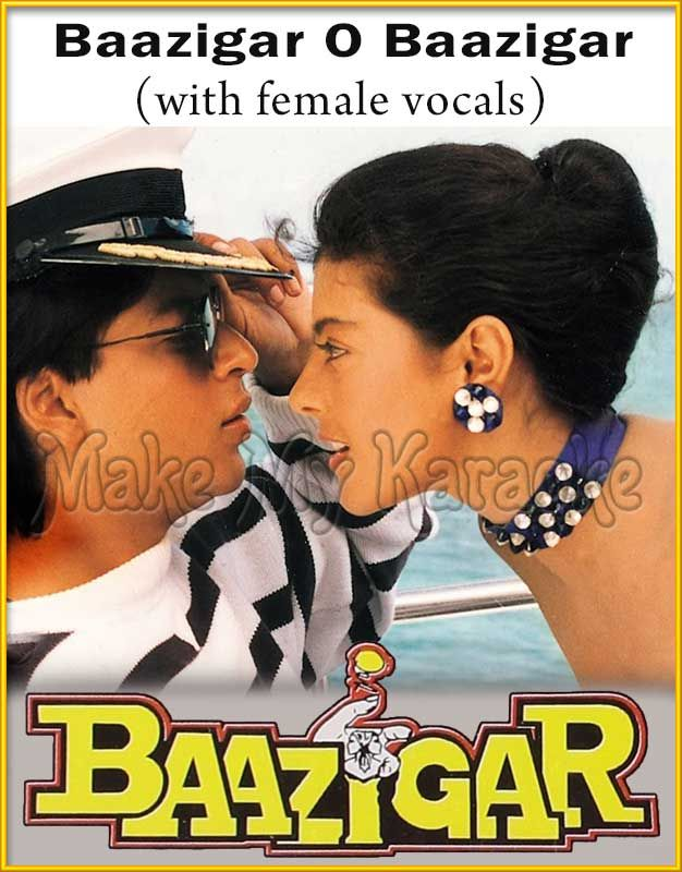 Baazigar O Baazigar (With Female Vocals) - Baazigar (MP3