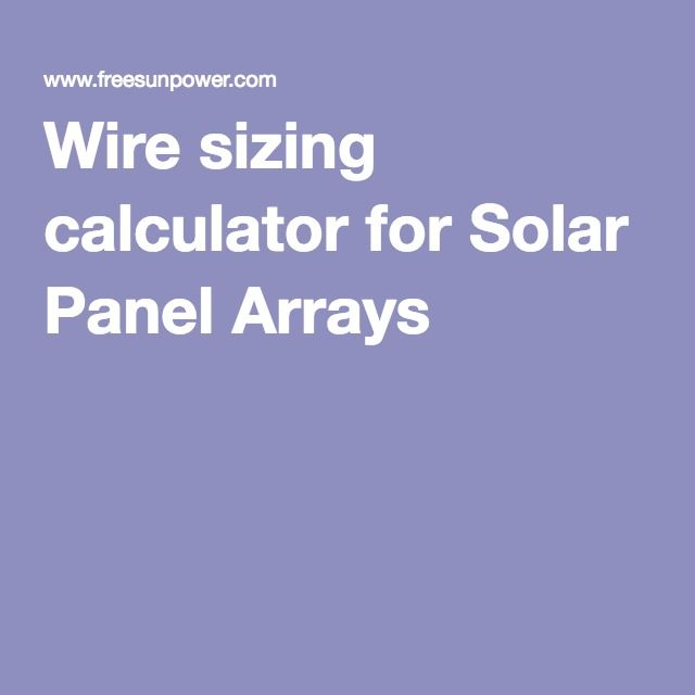 Wire sizing calculator for solar panel arrays solar pinterest calculating proper wire sizes for solar panel arrays greentooth Gallery