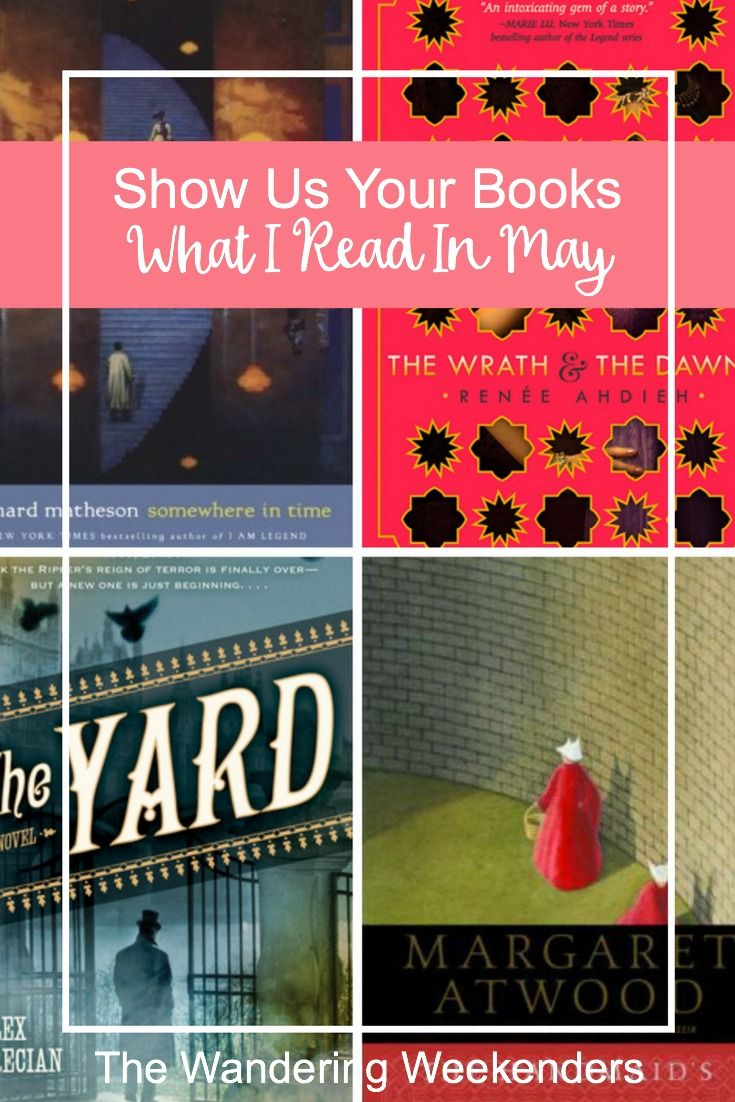 Show Us Your Books What I Read In May The Wandering Weekenders Wrath And The Dawn Books Reading