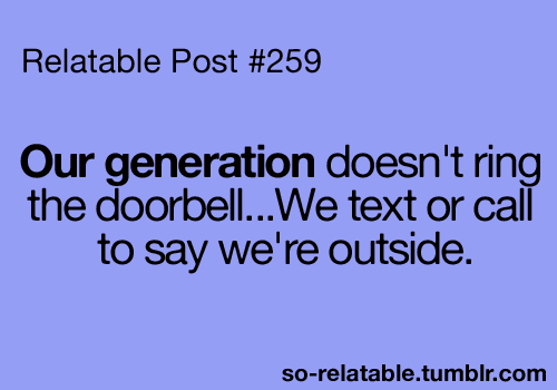 Or when we are right down the street so that said person is walking out the door when you pull up!