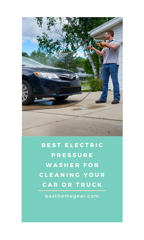 Best Electric Pressure Washer To Clean Your Car Best Pressure Washer Electric Pressure Washer Pressure Washer