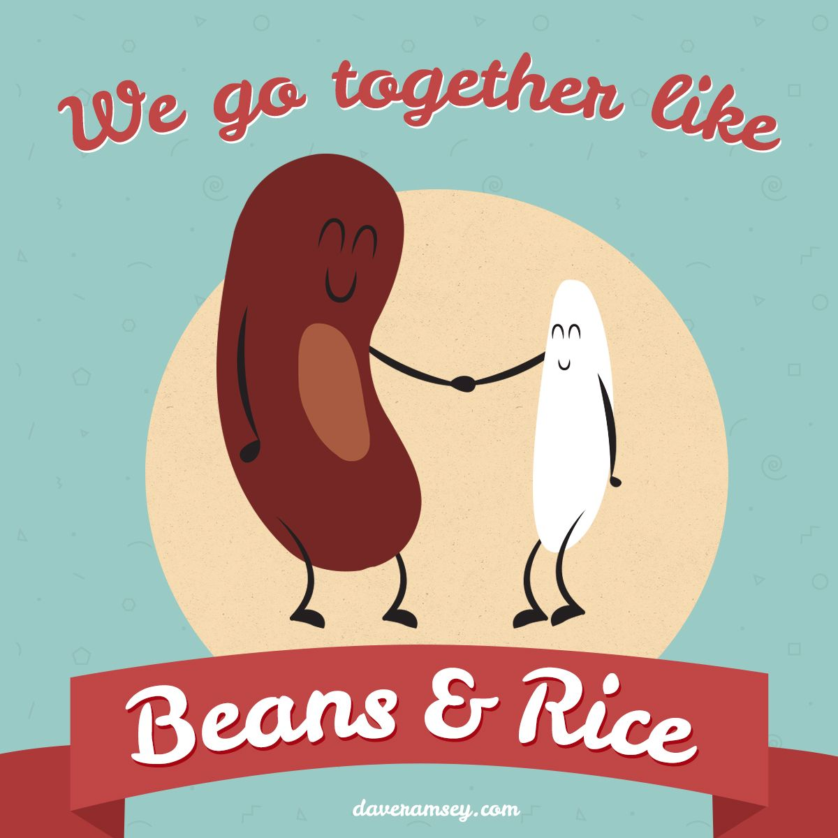 We go together like Beans and Rice FinanceHumor We go