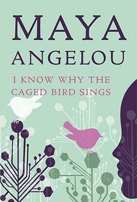 6. I Know Why the Caged Bird Sings, by Maya Angelou