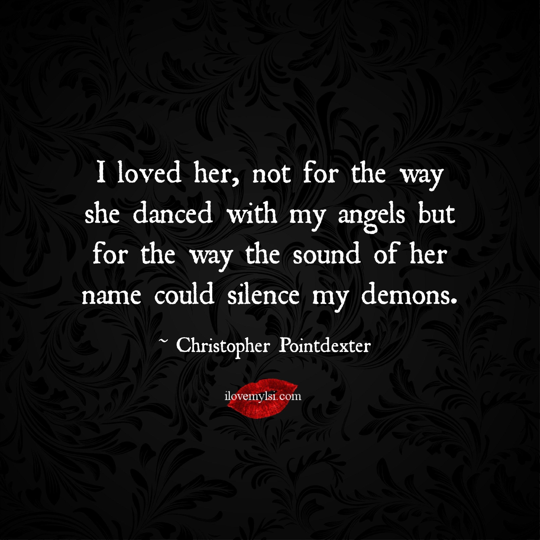 Love Of My Life Quotes For Her Ilovedhernotforthewayshedancedwithmyangels 2709