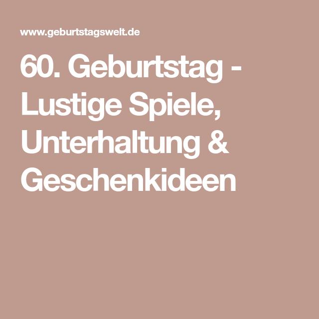 60 Geburtstag Spiele Mit Gasten Geburtstagsspiele 60 Geburtstag