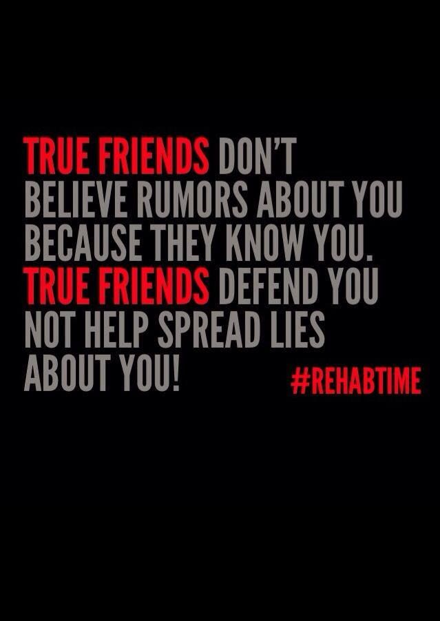 True Friends Dont Believe Rumors About You Because They Know You