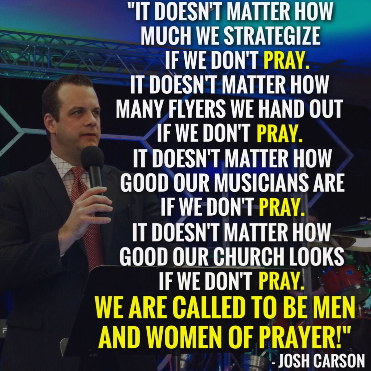 """We are called to be men and women of prayer!"""