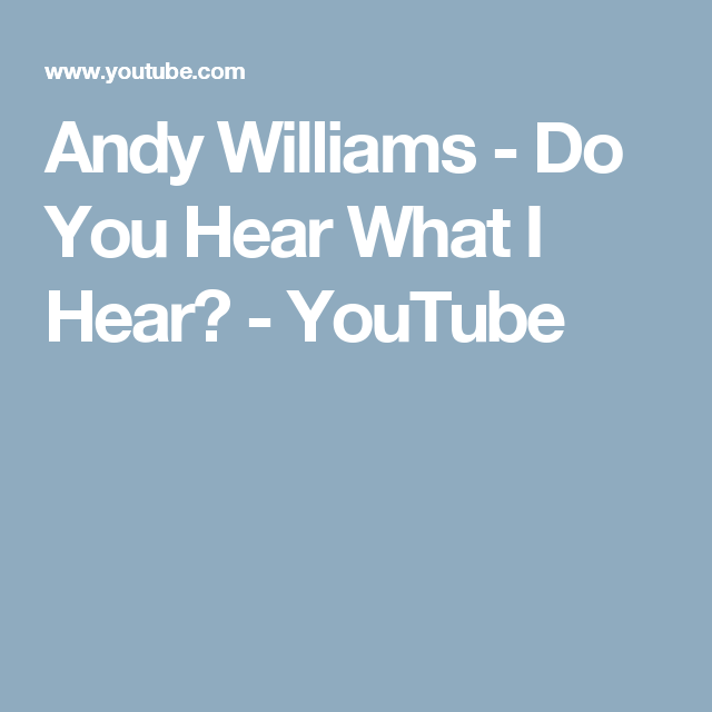 Andy Williams - Do You Hear What I Hear? - YouTube | Andy williams, Christmas music, Greatest songs