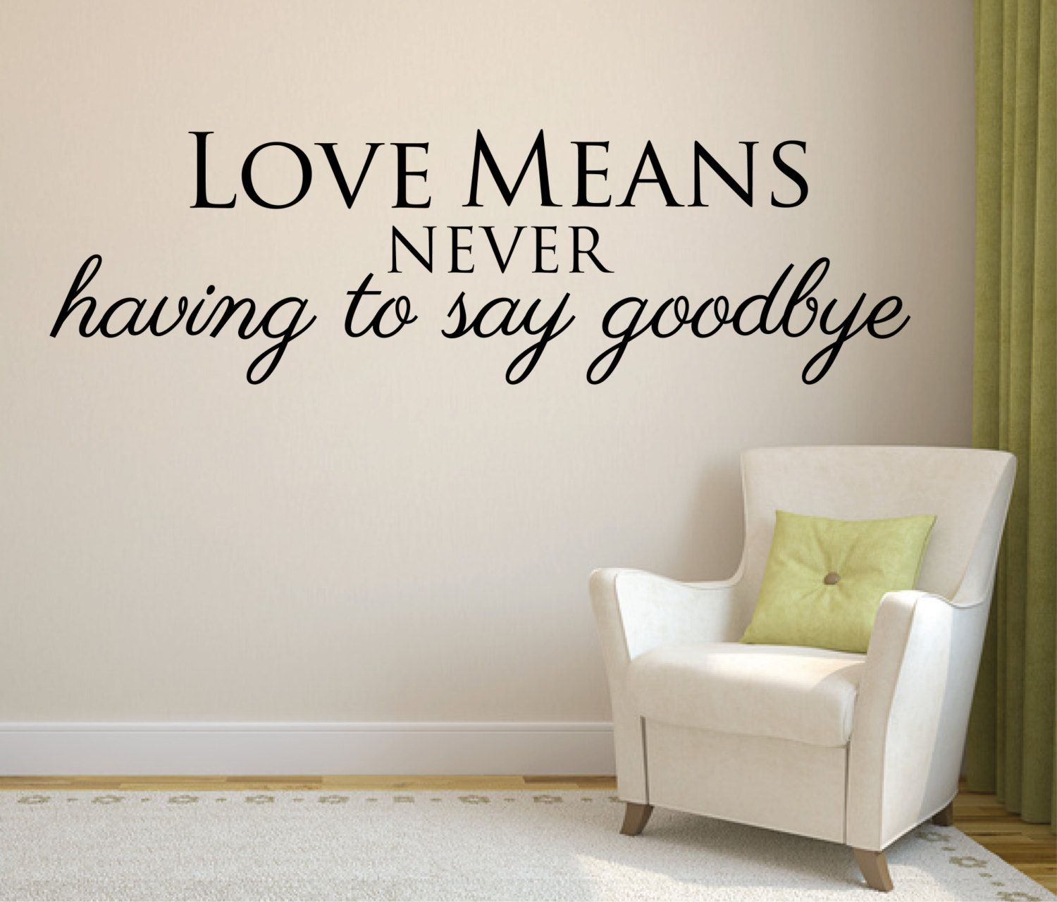 Elegant Wall Decal Love Quote   Love Means Never Having To Say Goodbye | Cute Wall  Decor | Love Wall Decal | Art Sticker Wall Graphic Saying By FixateDesigns  On ...