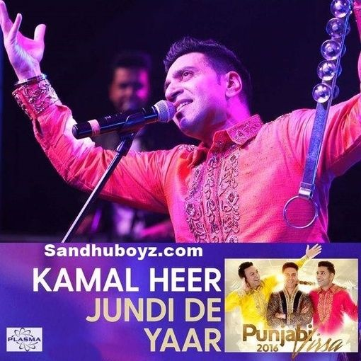 Kamal Heer Latest Jundi De Yaar Single Track Song Download- Mp3mad