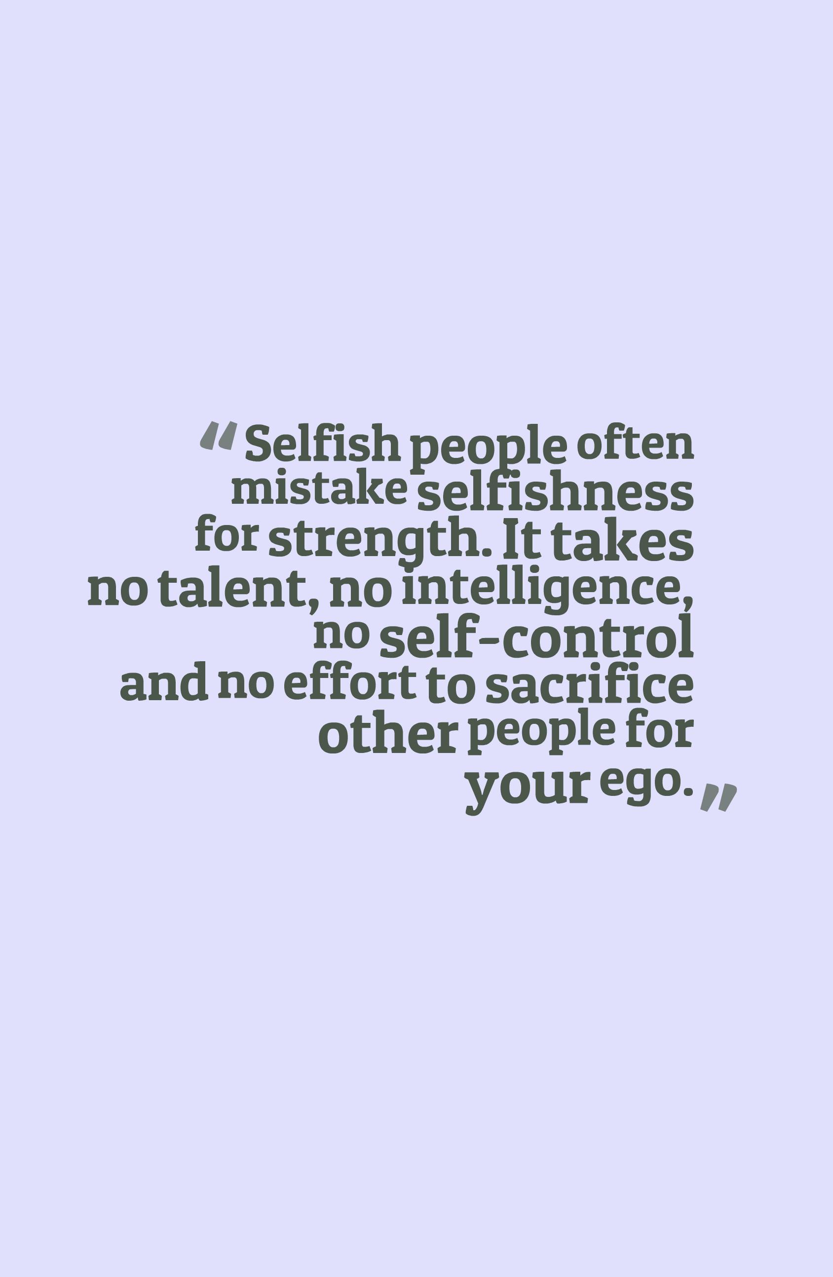 quotes about selfish people, quotes about strong people ...